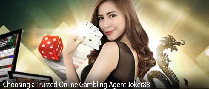 Choosing a Trusted Online Gambling Agent Joker88