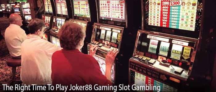 The Right Time To Play Joker88 Gaming Slot Gambling